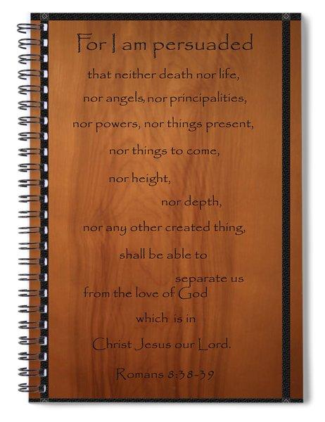 I Am Persuaded Romans Scripture Spiral Notebook
