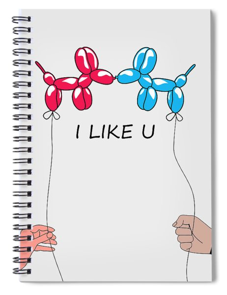 I Like You 2 Spiral Notebook