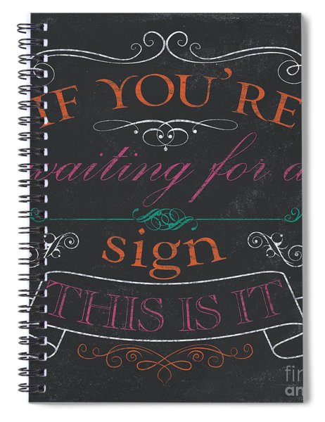 If You're Waiting For A Sign Spiral Notebook