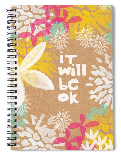It Will Be Ok- Floral Design Spiral Notebook