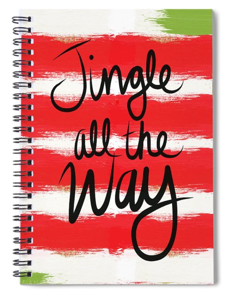 Jingle All The Way- Greeting Card Spiral Notebook