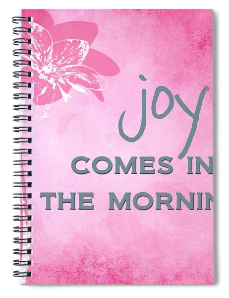 Joy Comes In The Morning Pink And White Spiral Notebook