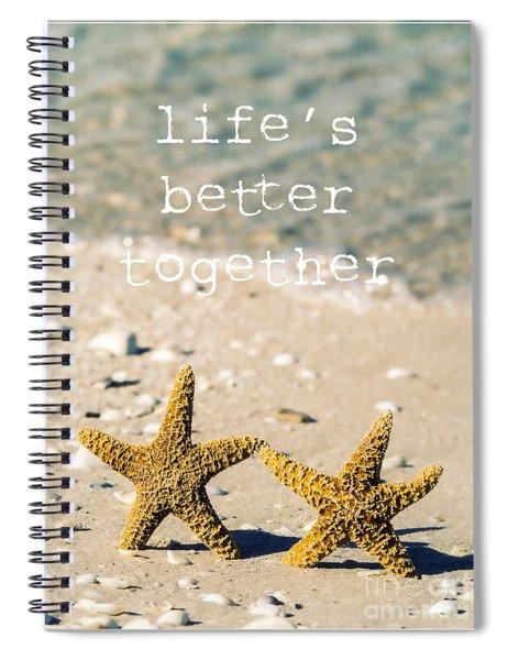 Life's Better Together Spiral Notebook