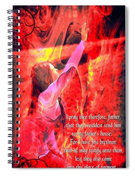 Luke 16  27 28 Spiral Notebook