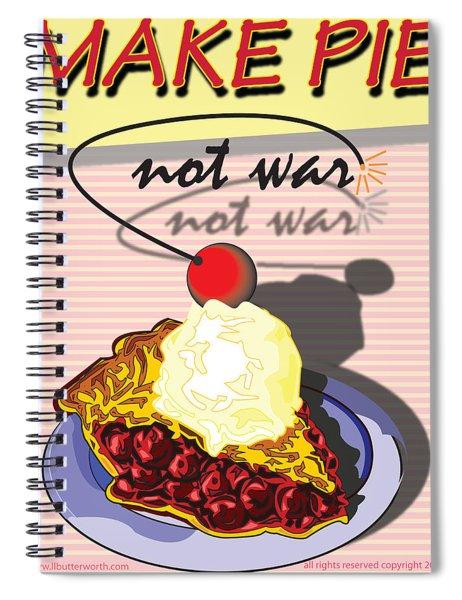 Make Cheery Pie Not War Spiral Notebook