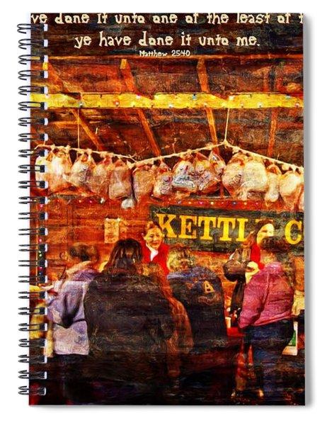 Matthew 25 40 Spiral Notebook