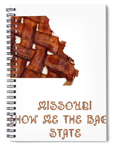 Missouri - Show Me The Bacon - State Map Spiral Notebook