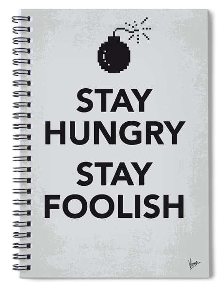 My Stay Hungry Stay Foolish Poster Spiral Notebook