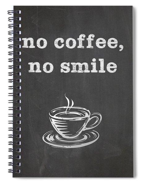 No Coffee No Smile Spiral Notebook