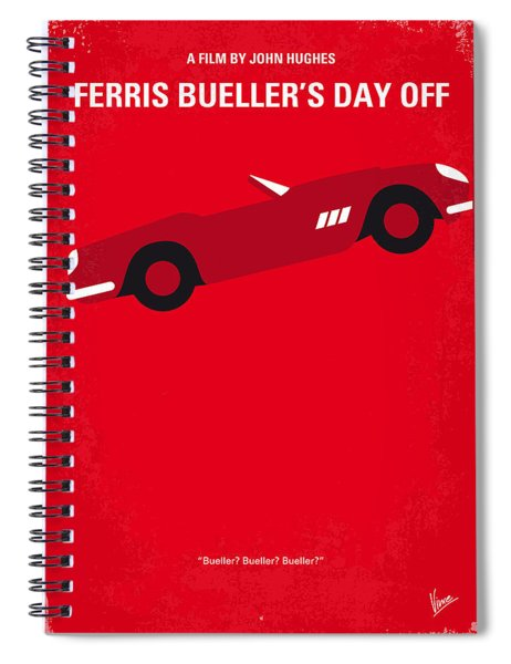 No292 My Ferris Bueller's Day Off Minimal Movie Poster Spiral Notebook
