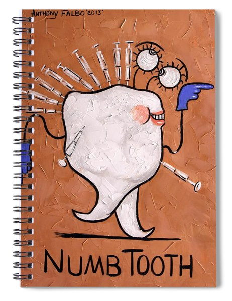 Numb Tooth Dental Art By Anthony Falbo Spiral Notebook