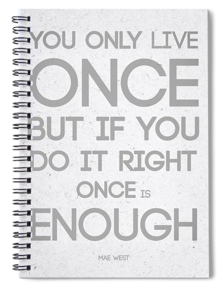 Once Is Enough Spiral Notebook