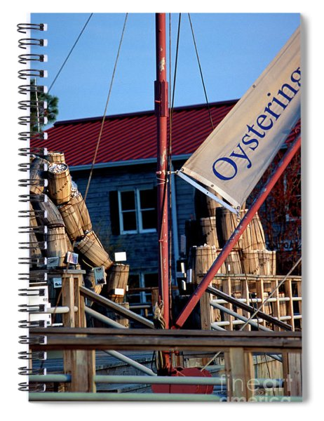 Oystering History At The Maritime Museum In Saint Michaels Maryland Spiral Notebook