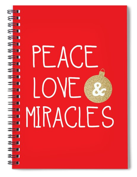 Peace Love And Miracles With Christmas Ornament Spiral Notebook