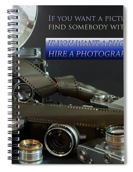 Photographer Quote Spiral Notebook