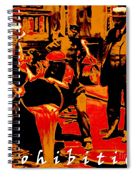 Prohibition With Text 20130218 Spiral Notebook