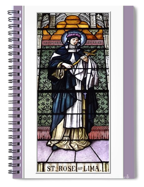 Saint Rose Of Lima Stained Glass Window Spiral Notebook