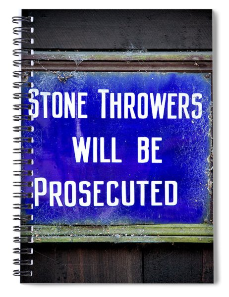 Stone Throwers Be Warned Spiral Notebook