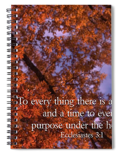 There Is A Season Ecclesiastes Spiral Notebook
