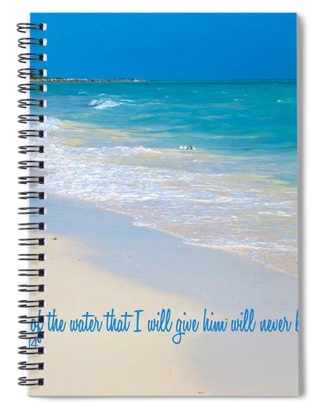 Thirst No More Spiral Notebook