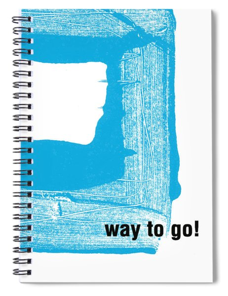 Way To Go- Congratulations Greeting Card Spiral Notebook by Linda Woods