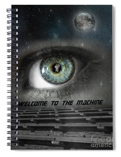 Welcome To The Machine Spiral Notebook