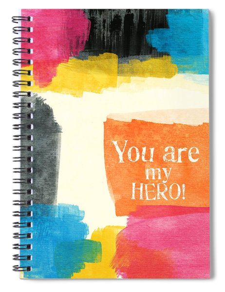 You Are My Hero- Colorful Greeting Card Spiral Notebook