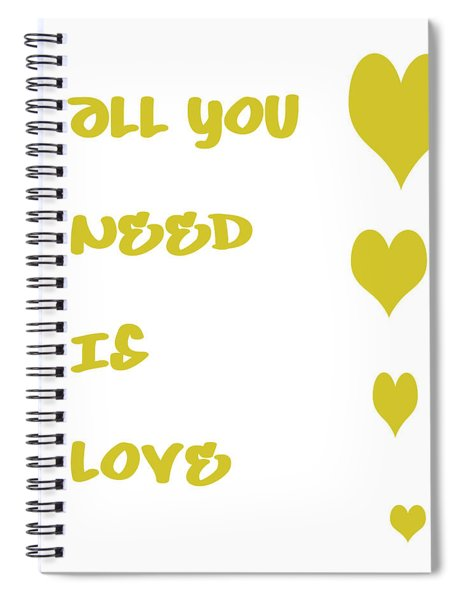 All You Need Is Love - Yellow Spiral Notebook