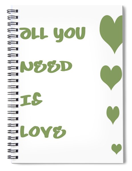 All You Need Is Love - Sage Green Spiral Notebook