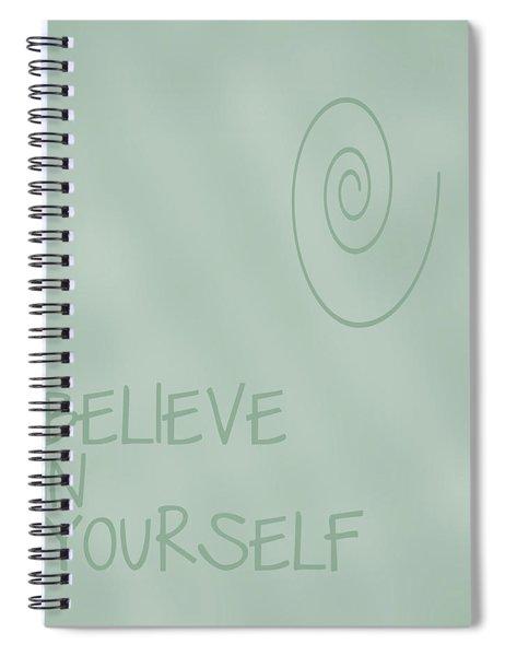 Believe In Yourself Spiral Notebook