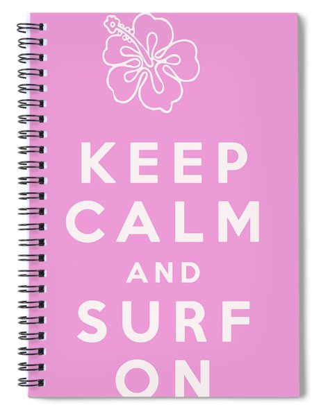 Keep Calm And Surf On Spiral Notebook
