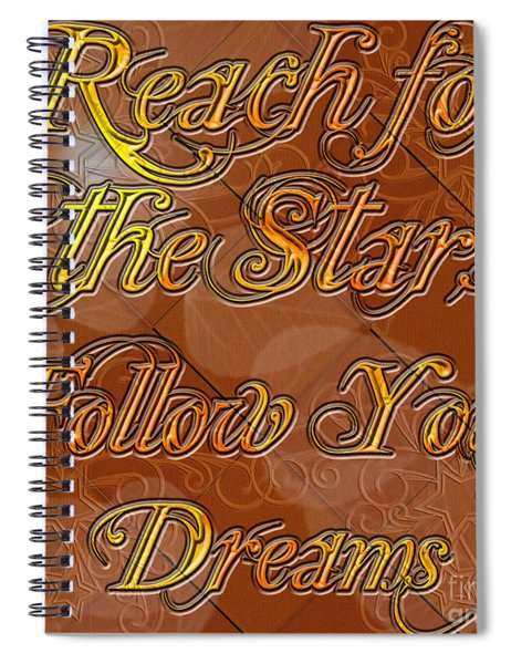 Reach For The Stars Follow Your Dreams Spiral Notebook