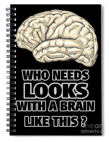 Funny Who Needs Looks Black And White Spiral Notebook