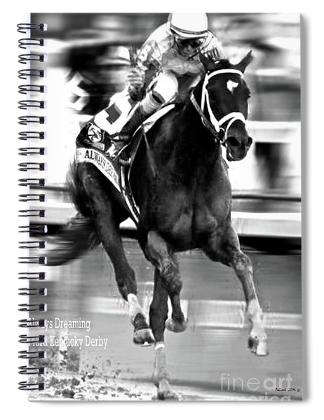 Always Dreaming, Johnny Velasquez, 143rd Kentucky Derby Spiral Notebook