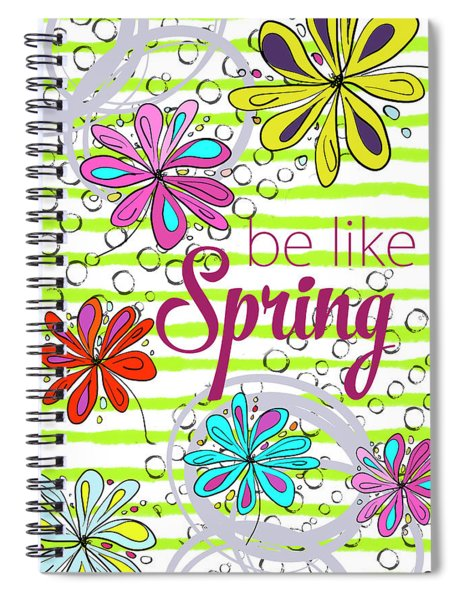 Be Like Spring Spiral Notebook