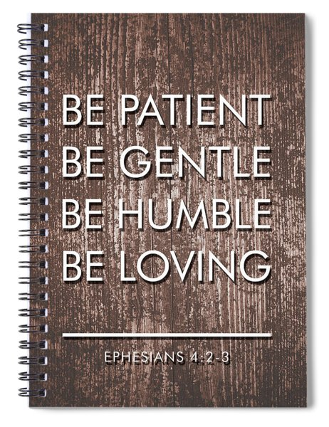 Be Patient, Be Gentle, Be Humble, Be Loving - Bible Verses Art Spiral Notebook