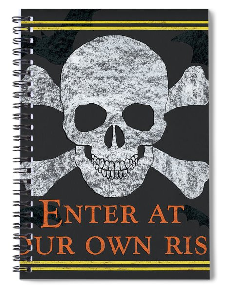 Enter At Your Own Risk  Spiral Notebook