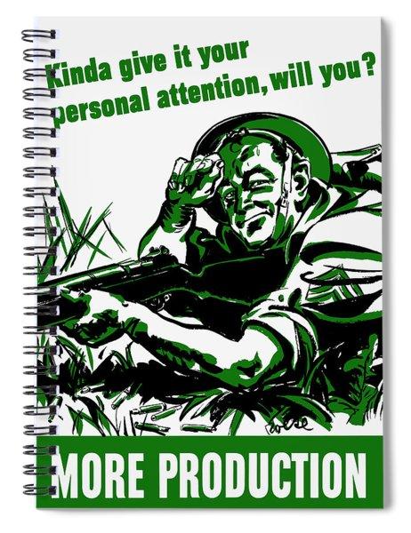 More Production -- Ww2 Propaganda Spiral Notebook