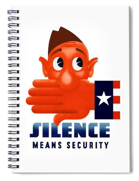 Silence Means Security Spiral Notebook