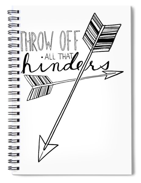 Throw Off All That Hinders Spiral Notebook