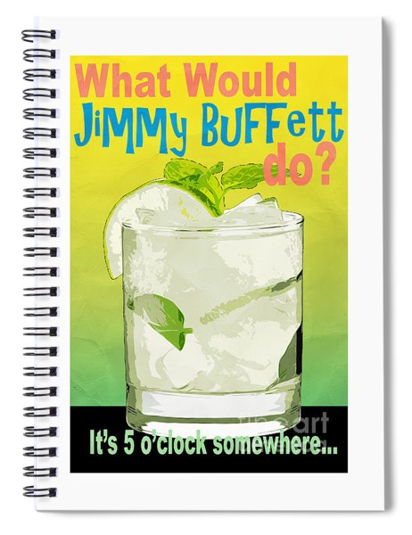 Spiral Notebook featuring the photograph What Would Jimmy Buffett Do by Edward Fielding