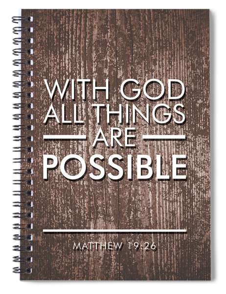 With God All Things Are Possible - Bible Verses Art Spiral Notebook
