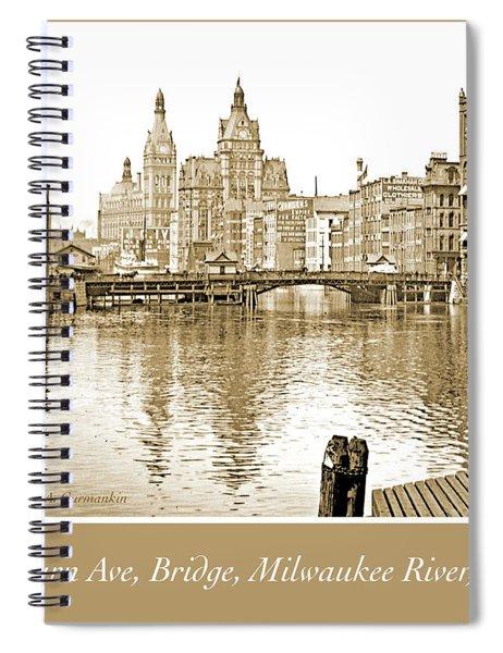 Kilbourn Avenue Bridge, Milwaukee River, C.1915, Vintage Photogr Spiral Notebook