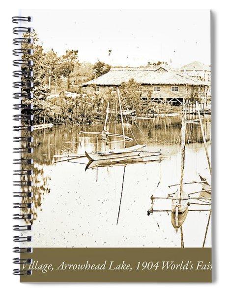 Arrow Head Lake, Philippine Village, 1904 Worlds Fair, Vintage P Spiral Notebook