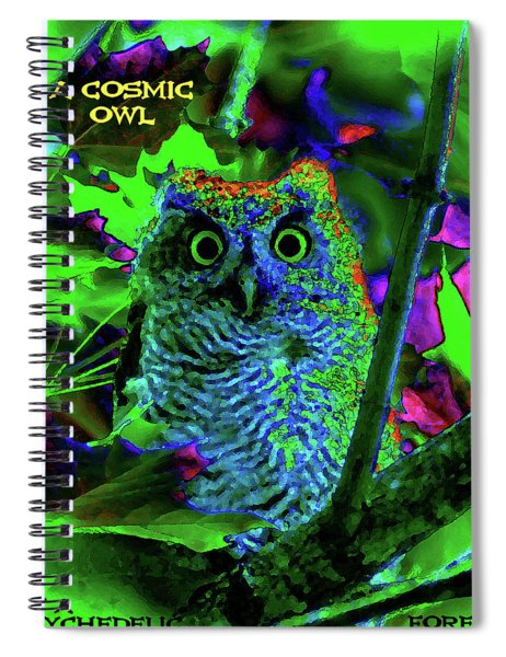 A Cosmic Owl In A Psychedelic Forest Spiral Notebook