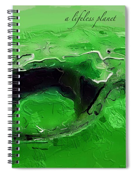 Spiral Notebook featuring the digital art A Lifeless Planet Green by ISAW Company