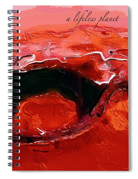 Spiral Notebook featuring the digital art A Lifeless Planet Red by ISAW Company