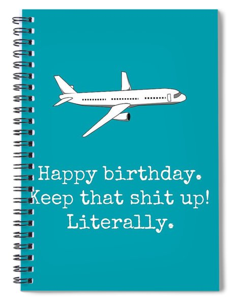 Aircraft Mechanic Birthday Card - Aircraft Mechanics Greeting Card - Keep That Shit Up Spiral Notebook