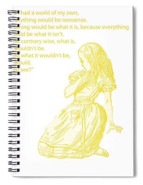 Alice In Wonderland - If I Had A World Of My Own Spiral Notebook