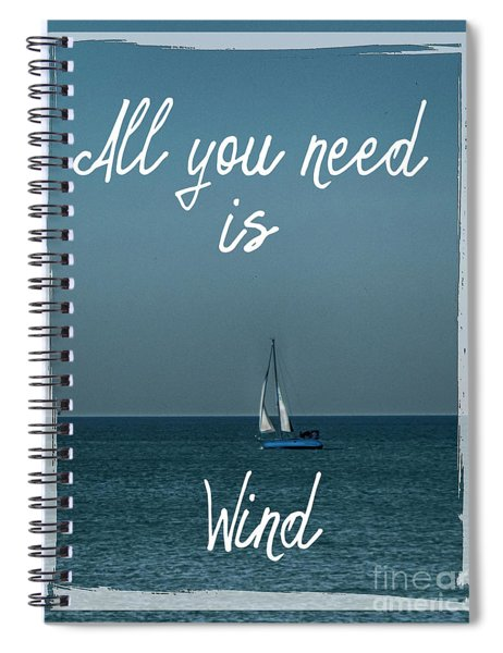 All You Need Is Wind Spiral Notebook